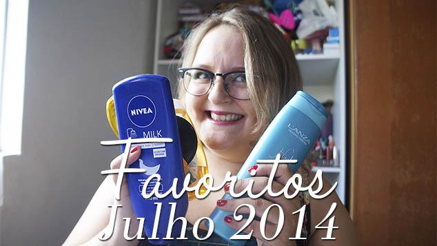 Favoritos Julho 2014