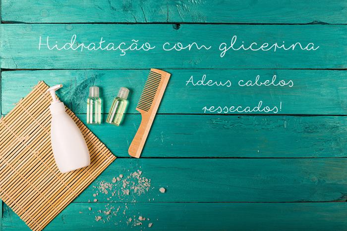 Hidratação com glicerina contra o ressecamento capilar